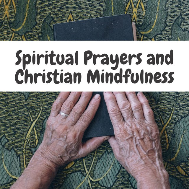 Spiritual Prayers and Christian Mindfulness