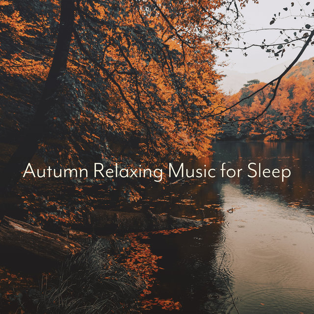Autumn Relaxing Music for Sleep: Bedtime Music, Sweet Dreams, Silence Song