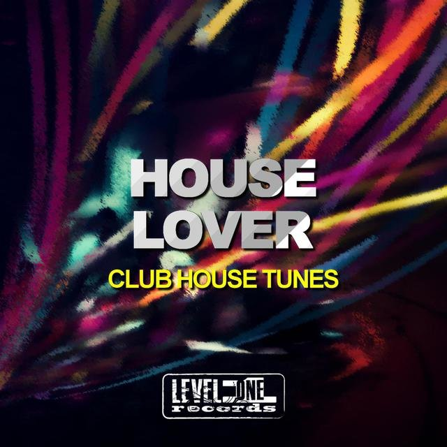 House Lover (Club House Tunes)