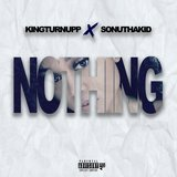 Nothing (feat. SonuThaKid)