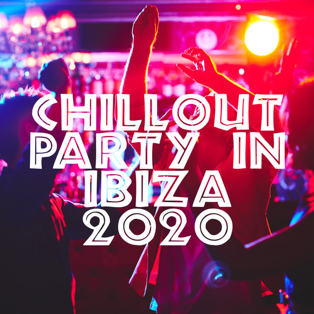 Chillout Party in Ibiza 2020 - Ambient Lounge Music, Blue Waves, Earth Paradise, Relaxed Soul, Sunset
