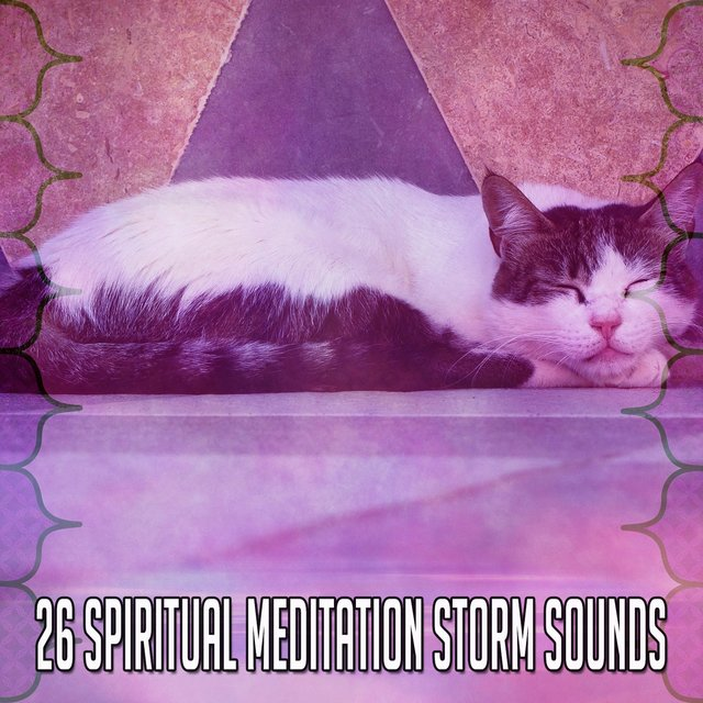 26 Spiritual Meditation Storm Sounds