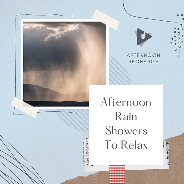 Afternoon Rain Showers To Relax