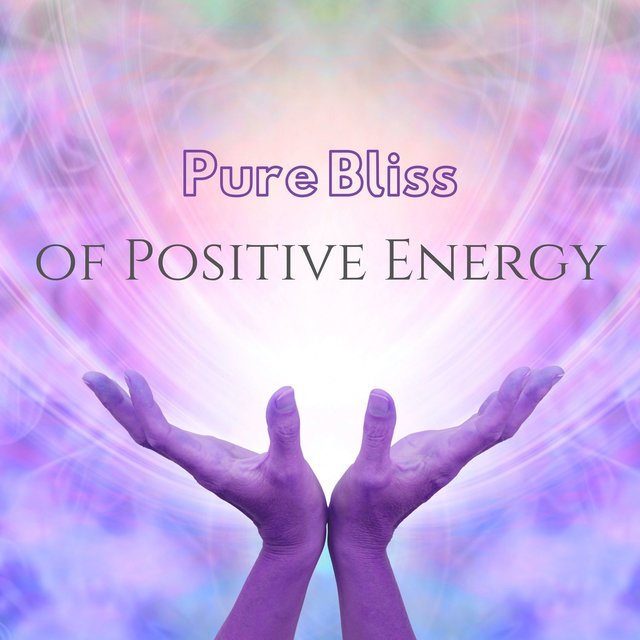 Pure Bliss of Positive Energy: Spiritual Abundance, Law of Attraction, Miracle Meditation Music