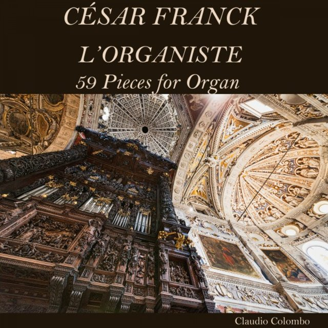 César Franck: L'Organiste, 59 Pieces for Organ