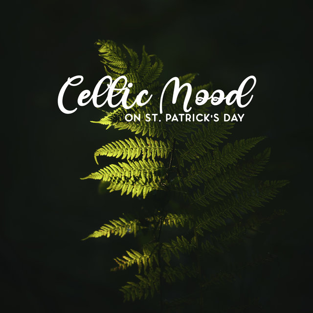 Celtic Mood on St. Patrick's Day