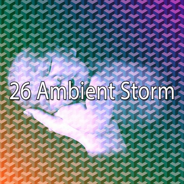 26 Ambient Storm
