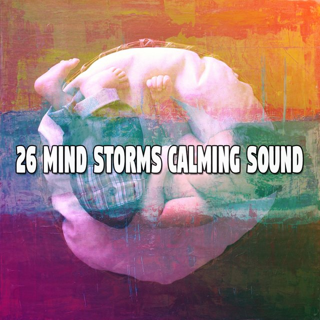 26 Mind Storms Calming Sound