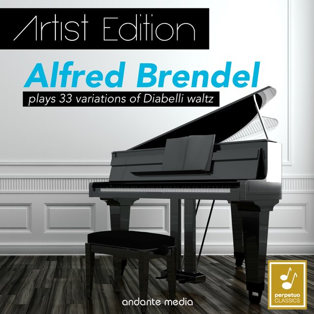 Beethoven - Artist Edition: Alfred Brendel plays 33 variations of Diabelli waltz