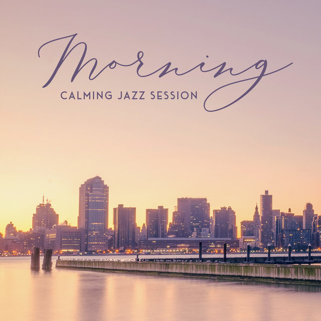 Morning Calming Jazz Session