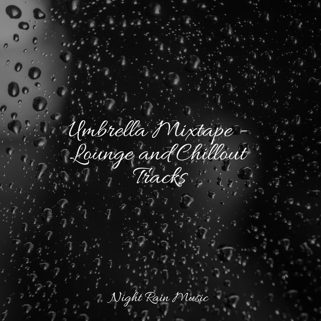 Umbrella Mixtape - Lounge and Chillout Tracks