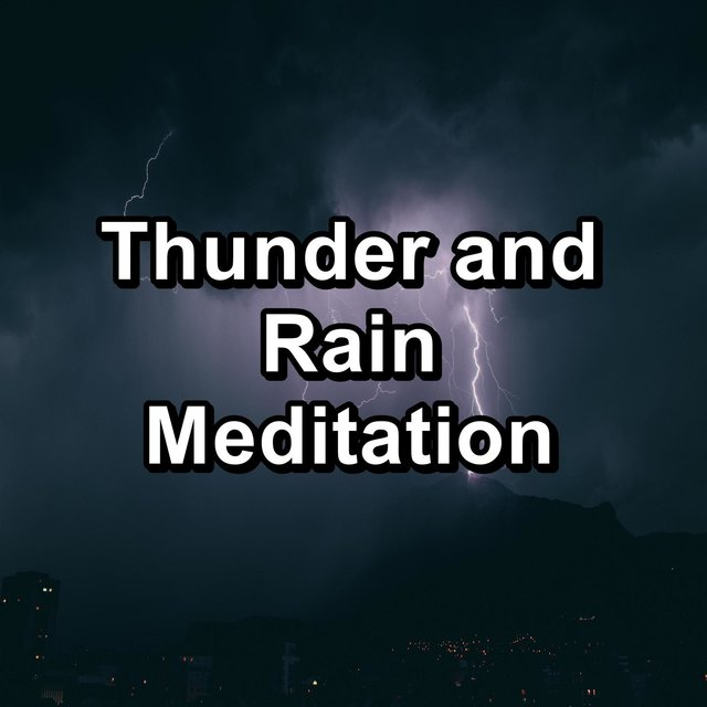 Thunder and Rain Meditation