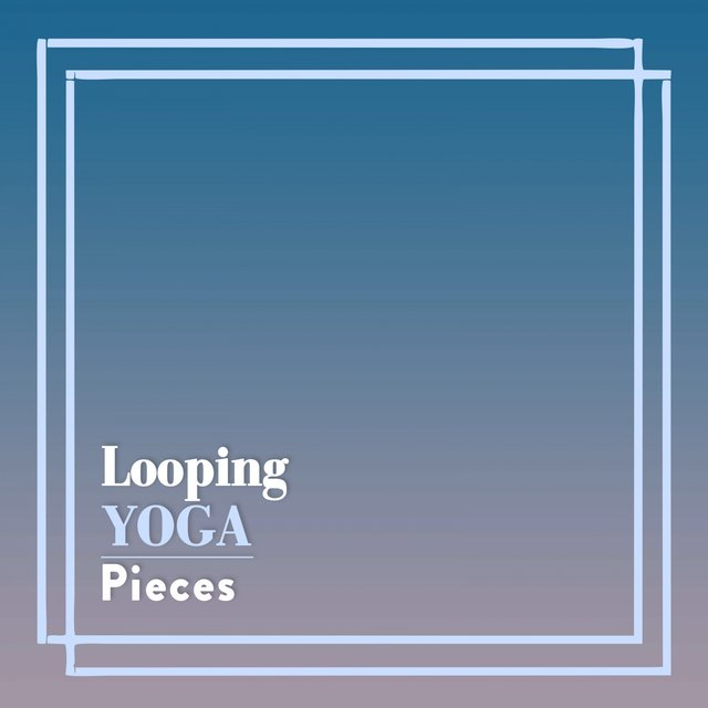 Looping Yoga Pieces