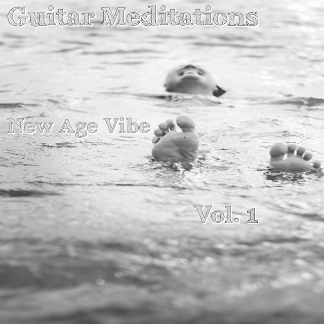 Guitar Meditations: New Age Vibe, Vol.1