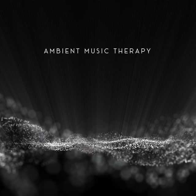 Ambient Music Therapy - Healing New Age Music, Total Relaxation, Stress Relief