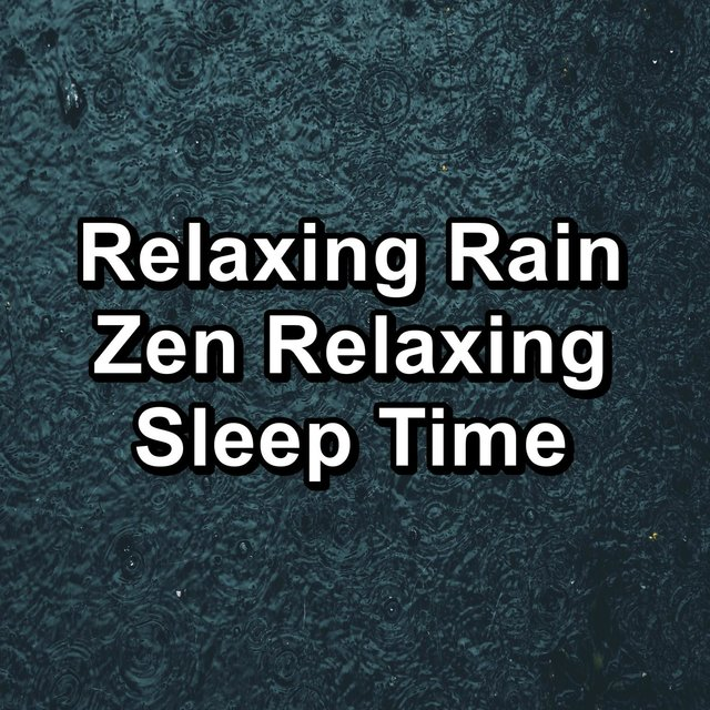 Relaxing Rain Zen Relaxing Sleep Time