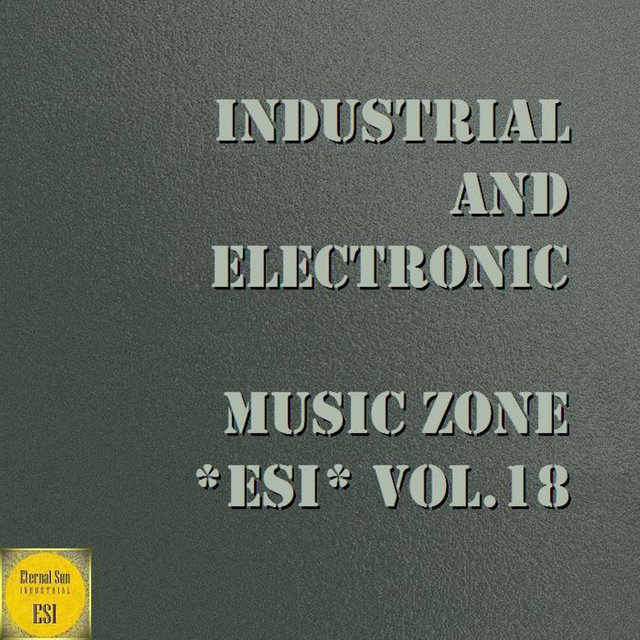 Industrial And Electronic - Music Zone ESI Vol. 18