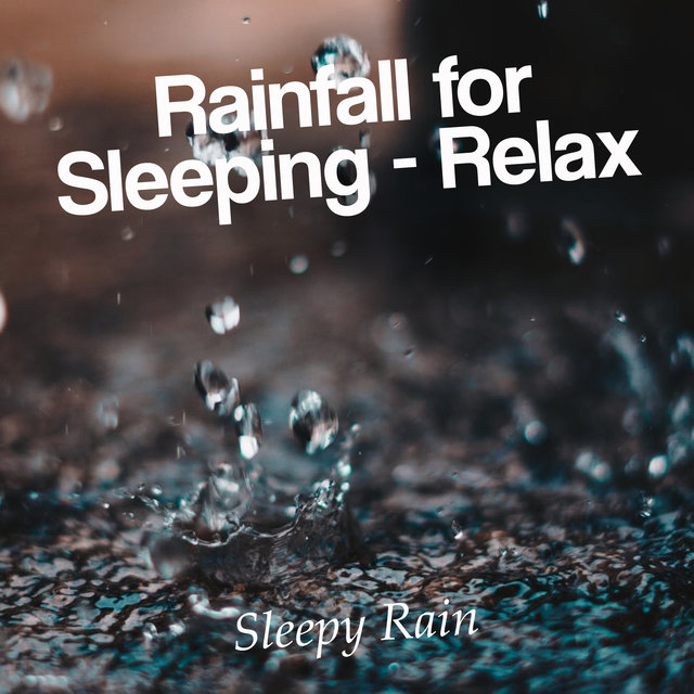 Rainfall for Sleeping - Relax