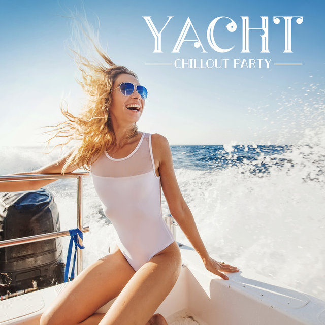 Yacht Chillout Party - Sunny Ibiza, Dance Sounds, Boat Party, Summer, Cocktail Bar, Tropical Holiday, Deep Rest