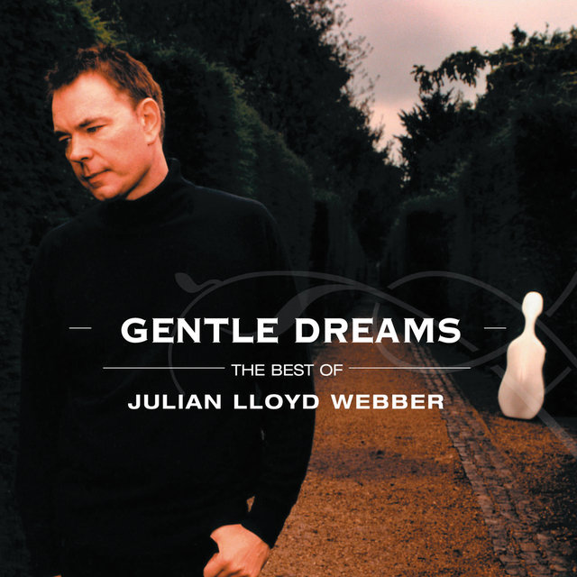 Gentle Dreams: The Best of Julian Lloyd Webber
