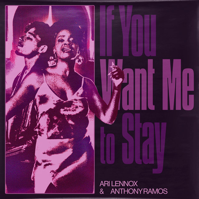 Cover art for album If You Want Me To Stay by Ari Lennox, Anthony Ramos