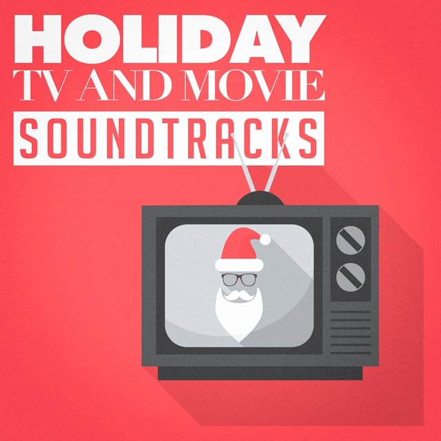 Holiday Tv and Movie Soundtracks
