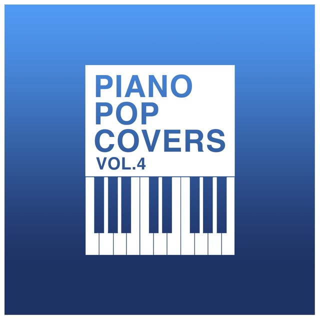 Piano Pop Covers, Vol. 4
