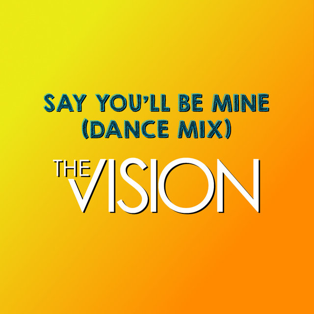 Say You'll Be Mine (Dance Mix)