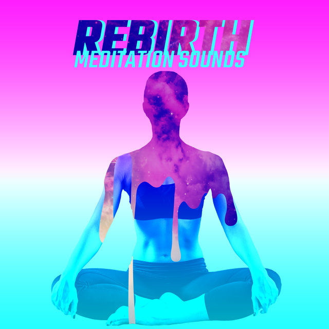 Rebirth Meditation Sounds 2020