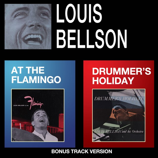 Louis Bellson at the Flamingo + Drummer's Holiday (Bonus Track Version)