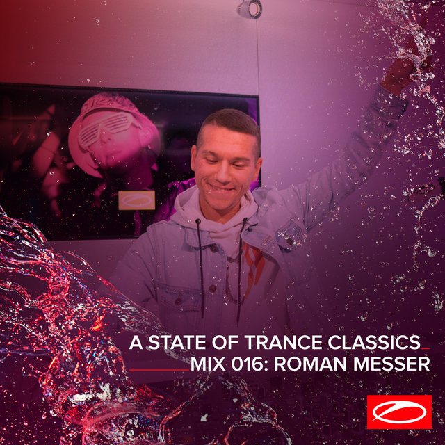 A State Of Trance Classics - Mix 016: Roman Messer