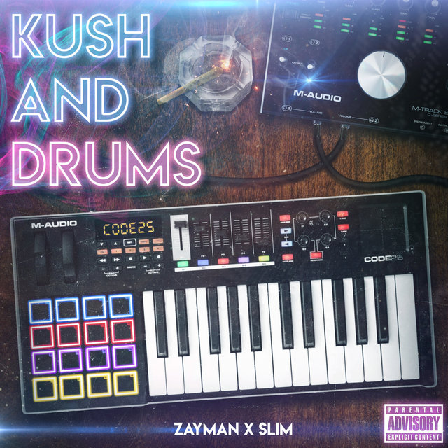 Kush and Drums