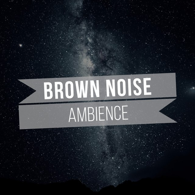 # 1 Album: Brown Noise Ambience