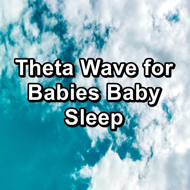 Theta Wave for Babies Baby Sleep