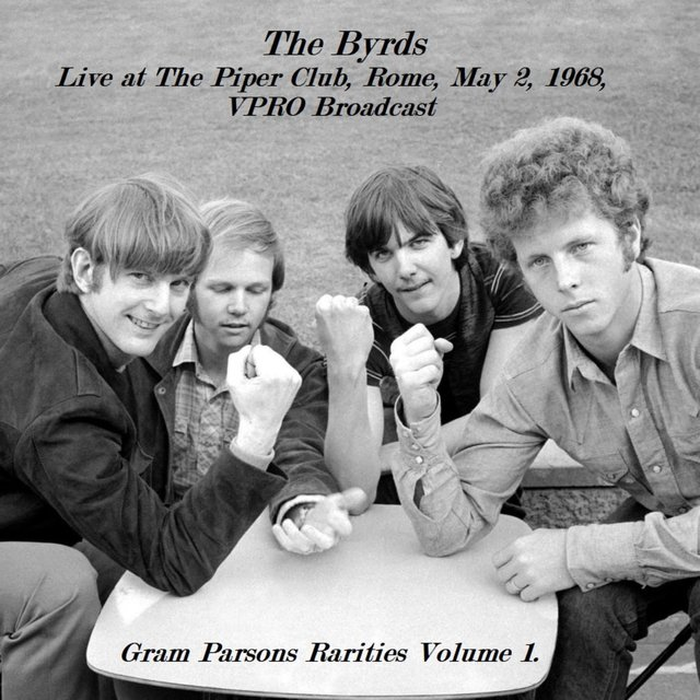 Live at The Piper Club, Rome, May 2, 1968, VPRO Broadcast- Gram Parsons Rarities Volume 1. (Remastered)