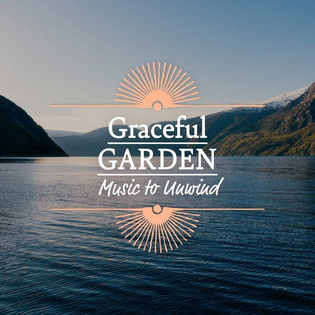 Graceful Garden Music to Unwind