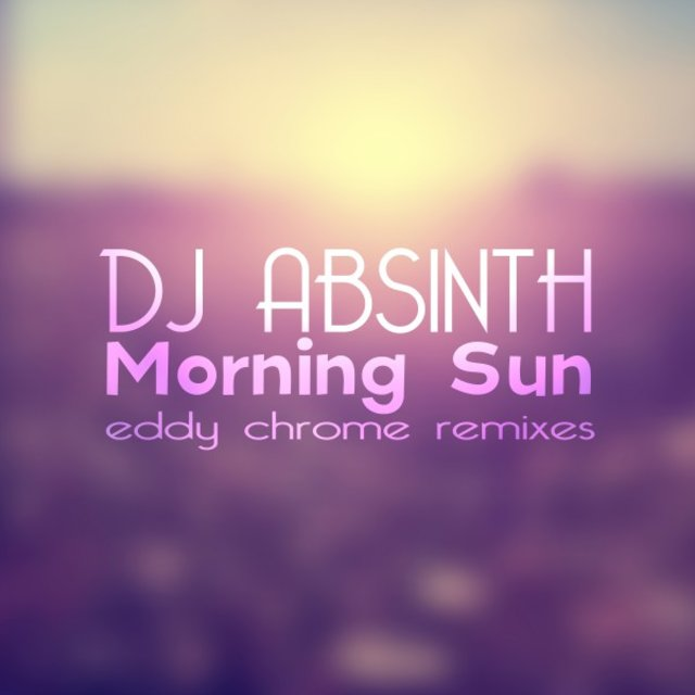Morning Sun (Eddy Chrome Remixes)