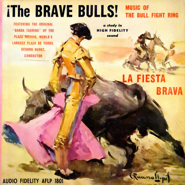 The Brave Bulls! Music of the Bull Fight Ring