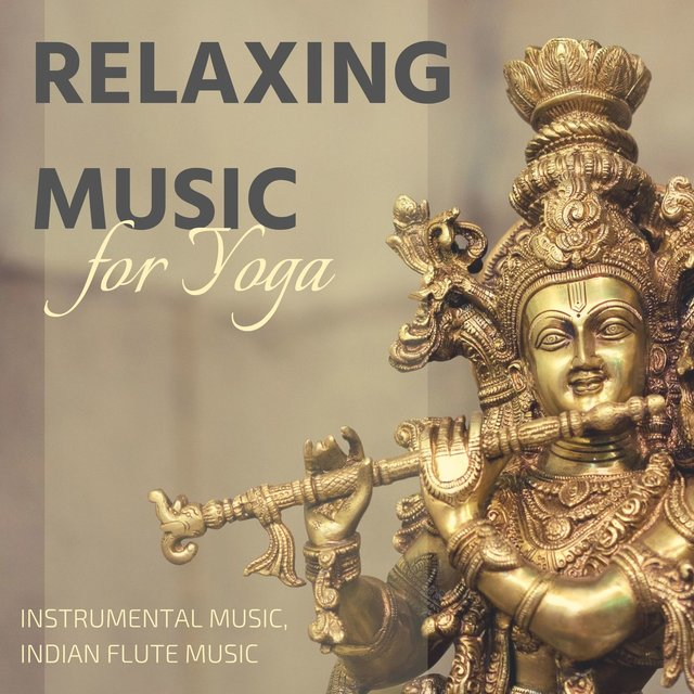 Relaxing Music for Yoga: Instrumental music, Indian Flute Music