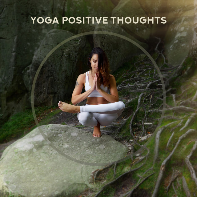 Yoga Positive Thoughts – New Age Great Meditation Session Music