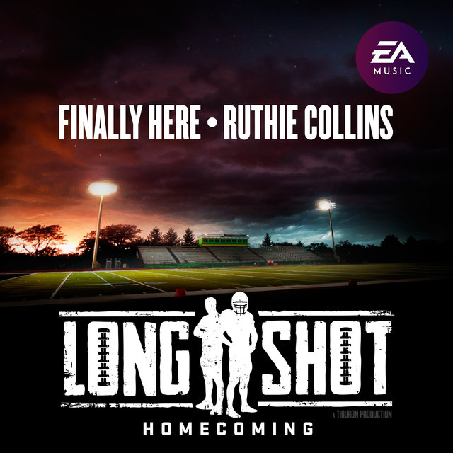 Finally Here (Single from Longshot: Homecoming Original Soundtrack)