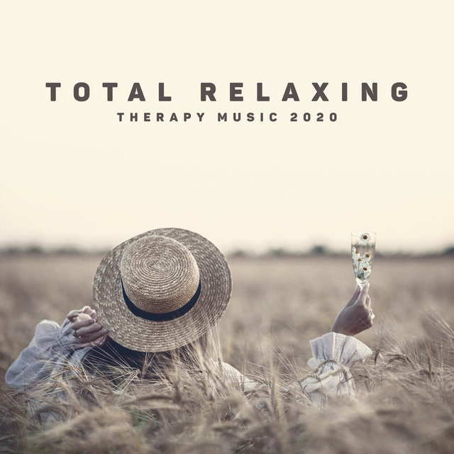 Total Relaxing Therapy Music 2020