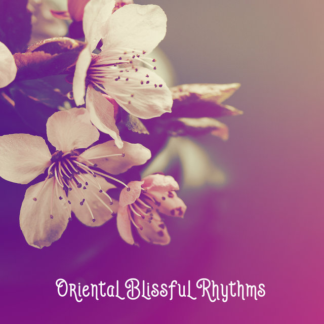 Oriental Blissful Rhythms - Instrumental Melodies and Mother Nature for Reiki, Massage & Spa, Harmony and Balance, Healing Music Therapy
