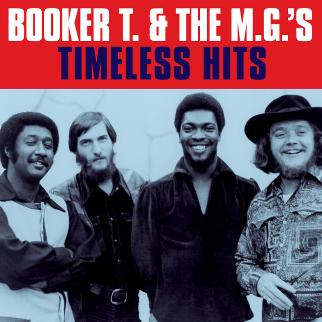 BOOKER T. & the M.G.'s - Timeless hits (Digitally Remastered)