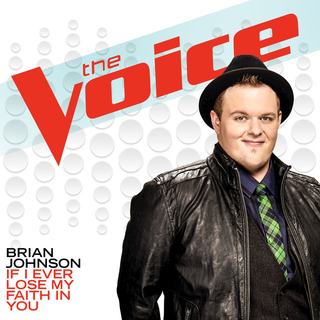 If I Ever Lose My Faith In You (The Voice Performance)