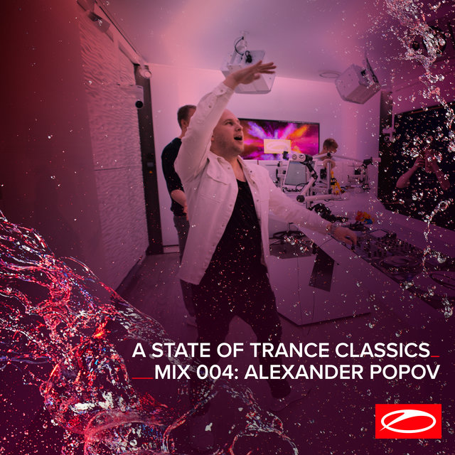 A State Of Trance Classics - Mix 004: Alexander Popov