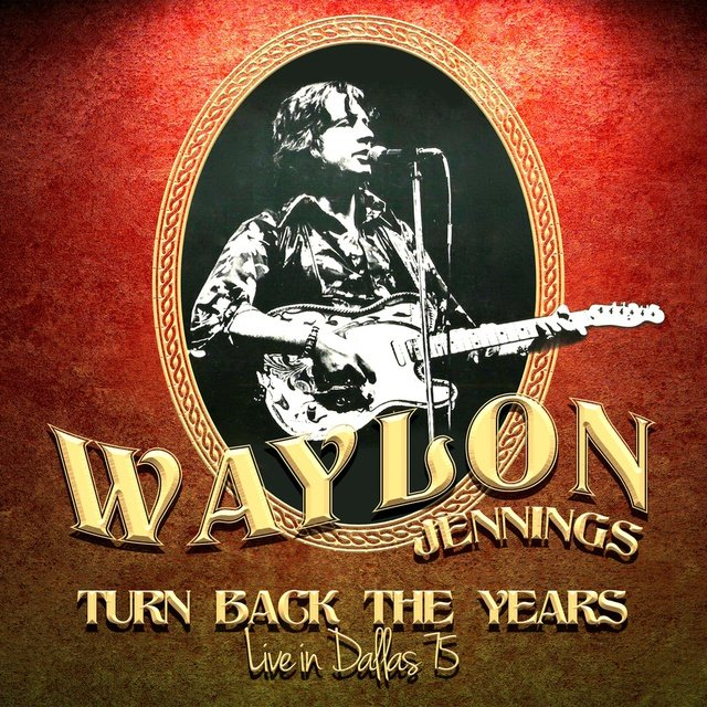 Turn Back The Years - Live In Dallas 1975 (Remastered)