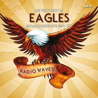 Radio Waves The Very Best Of Eagles Broadcasting Live 1974 1976 Vol 2