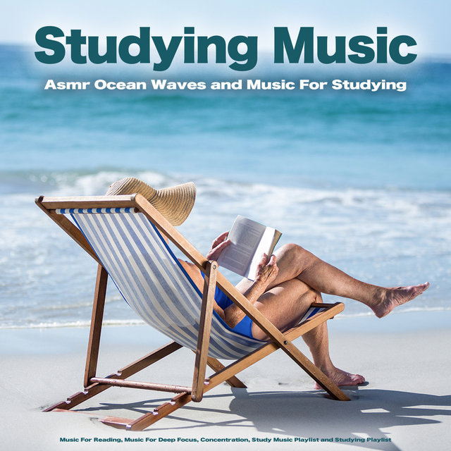 Studying Music: Asmr Ocean Waves and Music For Studying, Music For Reading, Music For Deep Focus, Concentration, Study Music Playlist and Studying Playlist