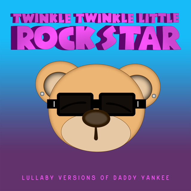 Lullaby Versions of Daddy Yankee